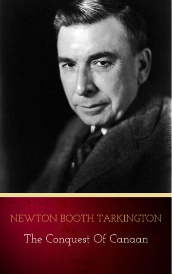 The Conquest of Canaan ebook by Newton Booth Tarkington