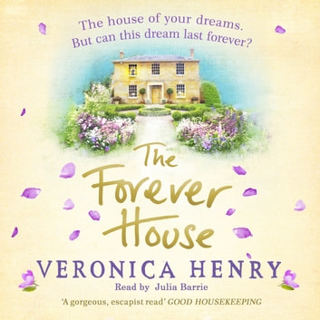 The Forever House - A cosy feel-good page-turner audiobook by Veronica Henry