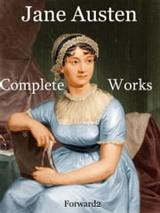 Complete Works of Jane Austen ebook by Jane Austen