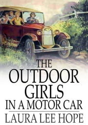 The Outdoor Girls in a Motor Car - The Haunted Mansion of Shadow Valley ebook by Laura Lee Hope