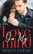 Love On My Mind ebook by Tracey Livesay