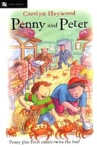 Penny and Peter ebook by Carolyn Haywood