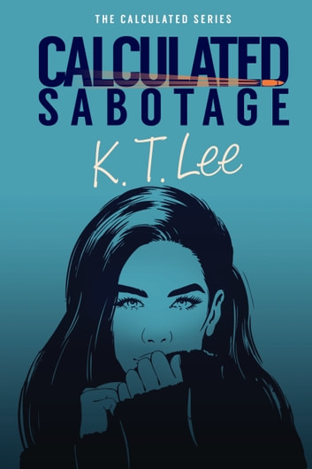 Calculated Sabotage ebook by K.T. Lee