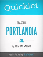 Quicklet on Portlandia Season 1 ebook by Jonathan Nathan