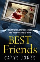 Best Friends - A race against time in this heart-stopping thriller 電子書 by Carys Jones