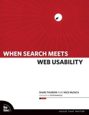 When Search Meets Web Usability ebook by Thurow, Shari
