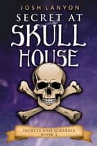 Secret at Skull House: An M/M Cozy Mystery ebook by