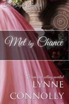 Met By Chance - The Triple Countess, #3 ekitaplar by Lynne Connolly