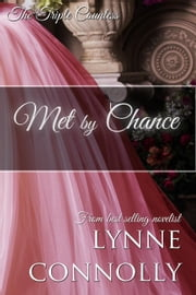 Met By Chance - The Triple Countess, #3 ebook by Lynne Connolly