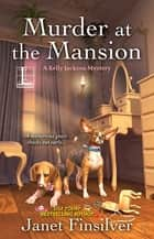 Murder at the Mansion ebook by Janet Finsilver