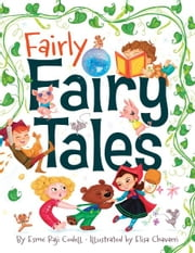 Fairly Fairy Tales ebook by Esmé Raji Codell,Elisa Chavarri