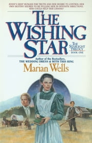 The Wishing Star (Starlight Trilogy Book #1) ebook by Marian Wells