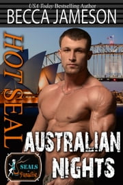 Hot SEAL, Australian Nights ebook by Becca Jameson