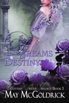 Dreams of Destiny ebook by May McGoldrick