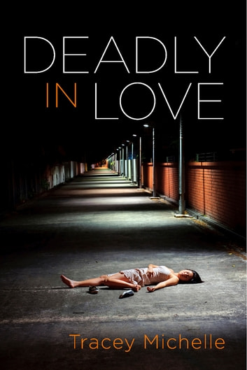 Deadly in Love ebook by Tracey Michelle