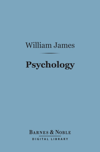 Psychology (Barnes & Noble Digital Library) 電子書 by William James