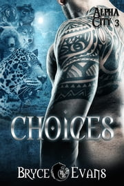 Choices ebook by Bryce Evans