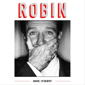 Robin audiobook by Dave Itzkoff