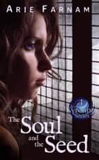 The Soul and the Seed - The Kyrennei Series, #1 ebook by Arie Farnam