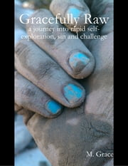 Gracefully Raw ebook by M. Grace