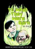 To What They Were Born - Martian Prophecies Prequel: Story One ebook by Julie Steimle
