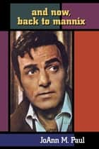 And Now, Back to Mannix ebook by