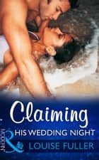 Claiming His Wedding Night (Mills & Boon Modern) ebook by Louise Fuller