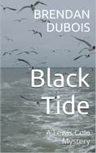 Black Tide ebook by Brendan DuBois