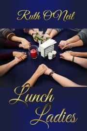 Lunch Ladies - What a Difference a Year Makes, #3 ebook by Ruth ONeil