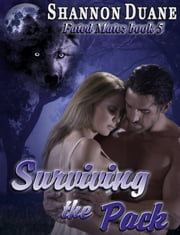 Surviving the Pack ebook by Shannon Duane