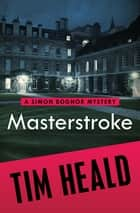 Masterstroke ebook by Tim Heald