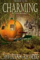 Charming: A Cinderella Prequel ebook by C. Hawthorne, G.B. Anders