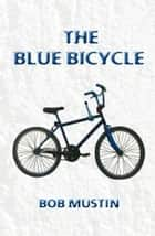 The Blue Bicycle ebook by Bob Mustin