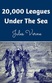 20,000 Leagues Under the Sea (Annotated) ebook by Jules Verne,Jules Verne,Jules Verne
