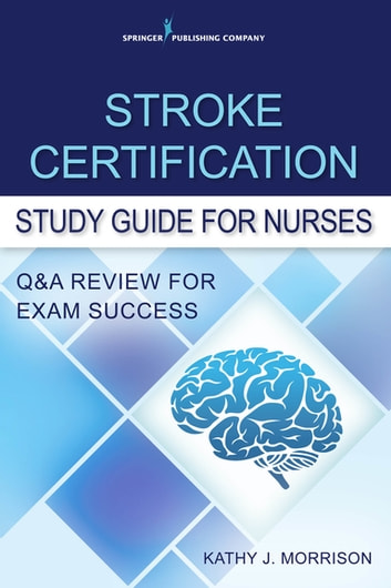 stroke certification study guide for nurses ebook by kathy morrison