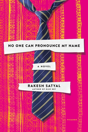 No One Can Pronounce My Name - A Novel ebook by Rakesh Satyal