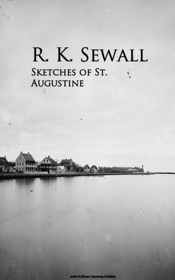 Sketches of St. Augustine ebook by R. K. Sewall