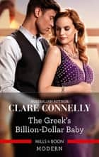 The Greek's Billion-Dollar Baby ebook by Clare Connelly