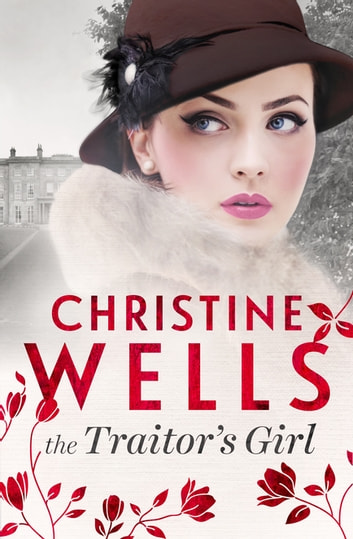 The Traitor's Girl ebook by Christine Wells