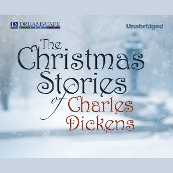 The Christmas Stories of Charles Dickens audiobook by Charles Dickens