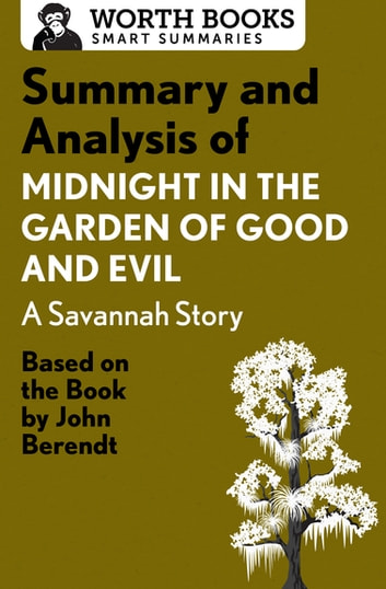 summary and analysis of midnight in the garden of good and evil a savannah story - Midnight In The Garden Of Good And Evil Book