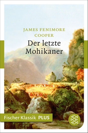 Der letzte Mohikaner - Roman ebook by James Fenimore Cooper