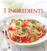 Complete Series: 5 Ingredient Cookbook ebook by Hinkler