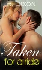 Taken for a Ride 1 - Rough Rider ebook by Raminar Dixon
