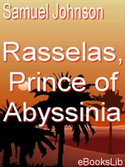 Rasselas, Prince of Abyssinia ebook by Johnson, Samuel