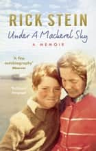 Under a Mackerel Sky eBook by Rick Stein