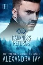 Darkness Returns ebook by Alexandra Ivy