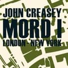 Mord i London - New York (uforkortet) audiobook by John Creasey