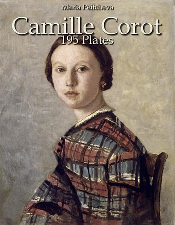 Camille Corot: 195 Plates ebook by Maria Peitcheva