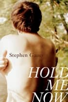 Hold Me Now ebook by Stephen Gauer
